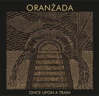 "ORANŻADA ""Once Upon a Train"" CD DIGIPACK"
